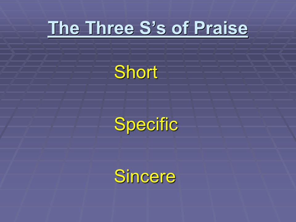 The Three S's of Praise Short Specific Sincere