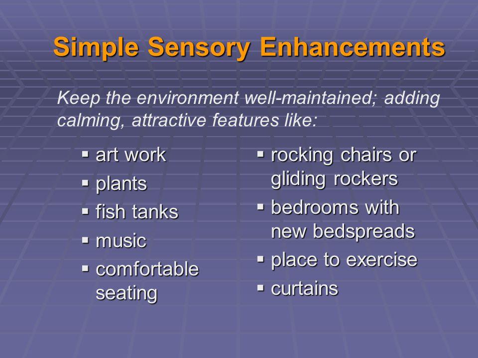 Simple Sensory Enhancements