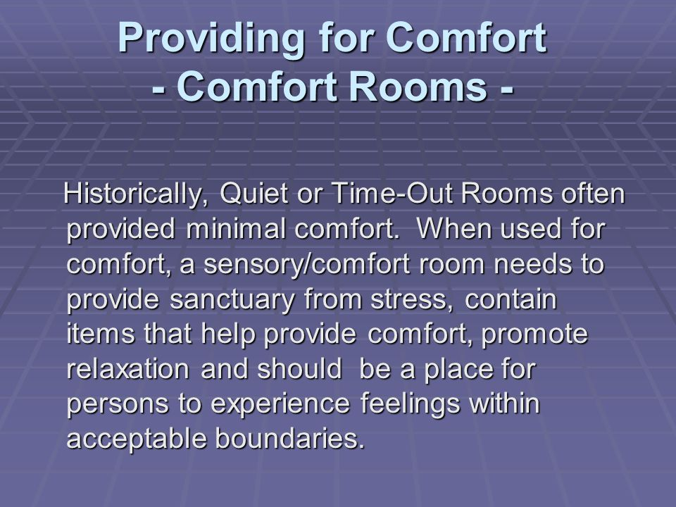 Providing for Comfort - Comfort Rooms -