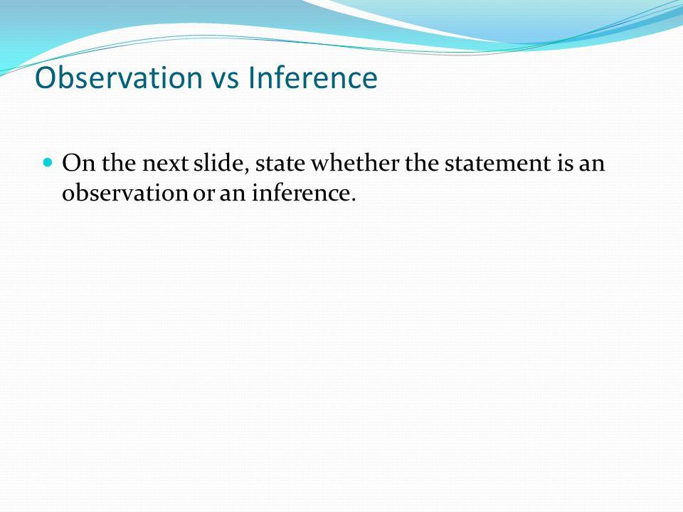 Observation vs Inference
