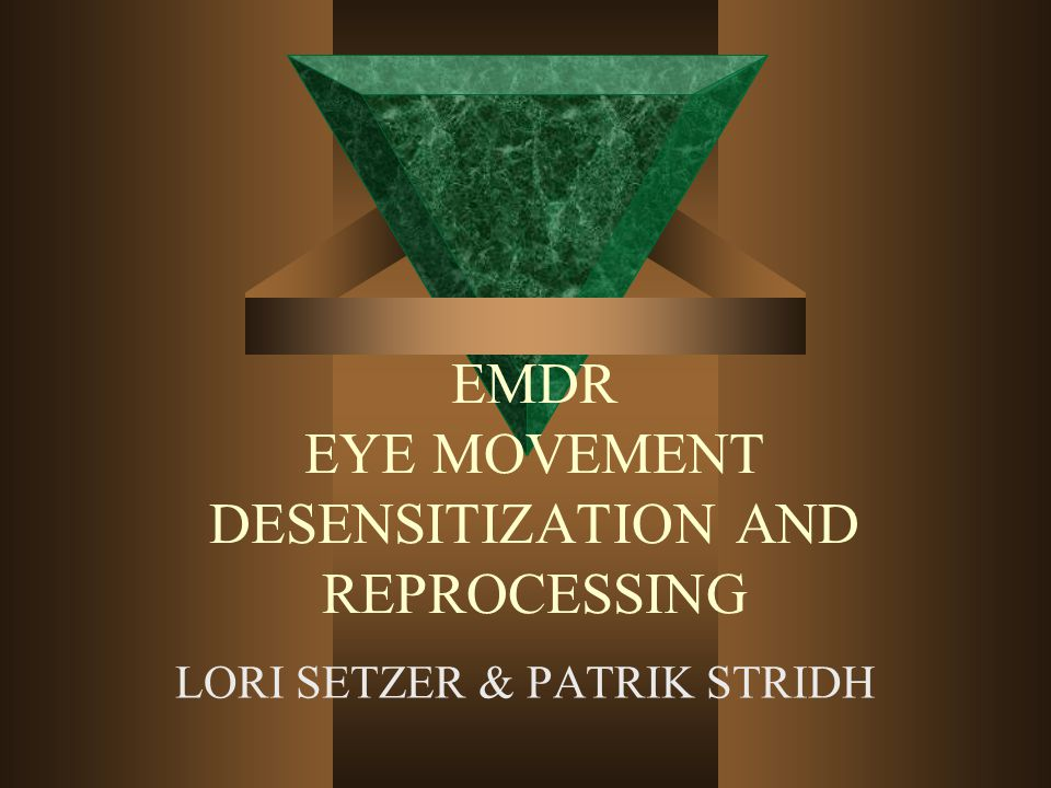 EMDR EYE MOVEMENT DESENSITIZATION AND REPROCESSING