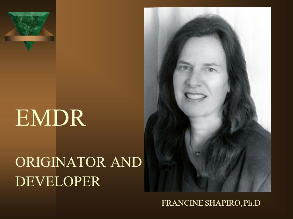 EMDR ORIGINATOR AND DEVELOPER FRANCINE SHAPIRO, Ph.D