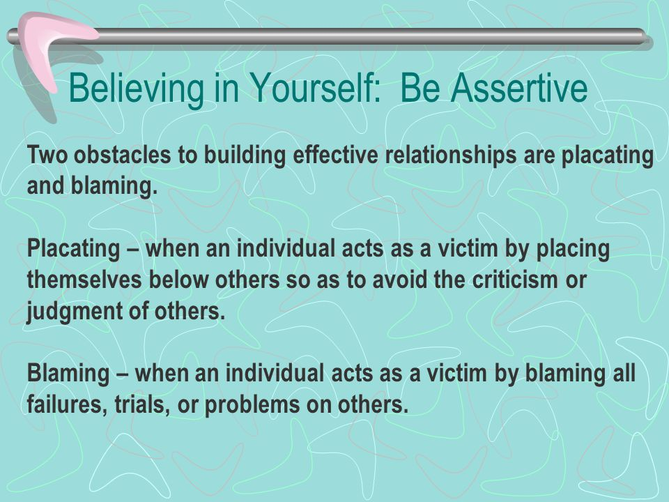 Believing in Yourself: Be Assertive