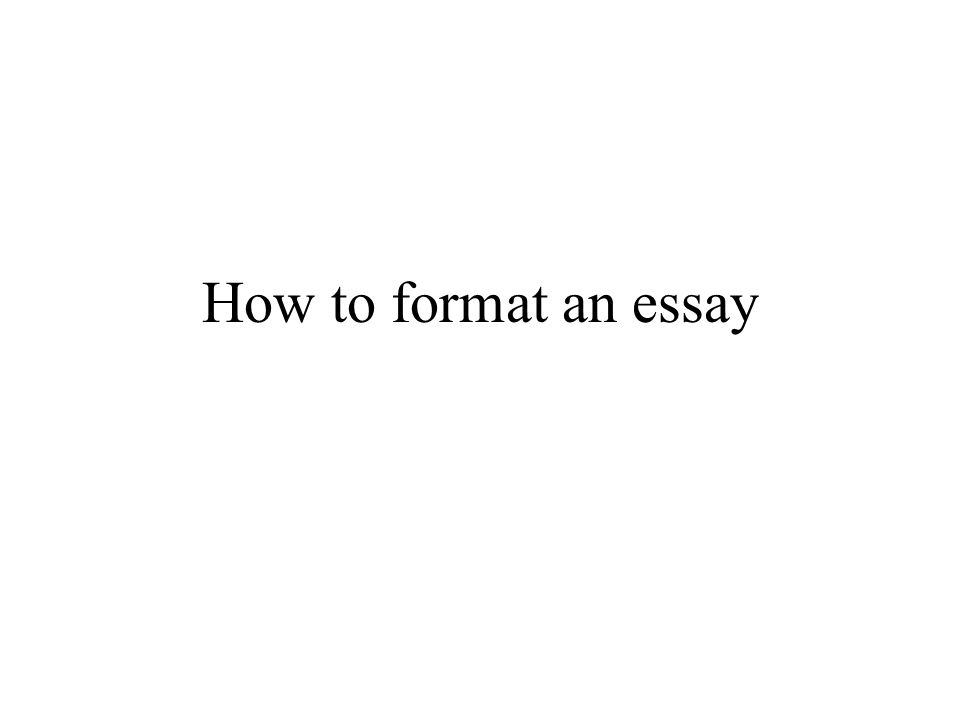 How to format an essay