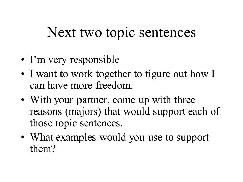 Next two topic sentences