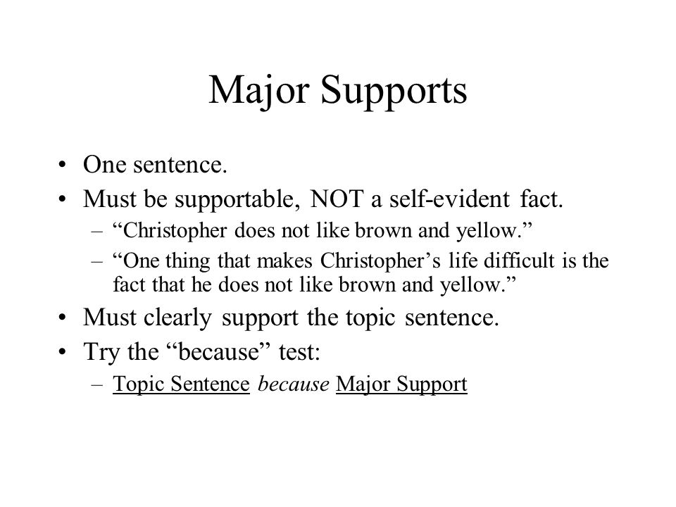 Major Supports One sentence.