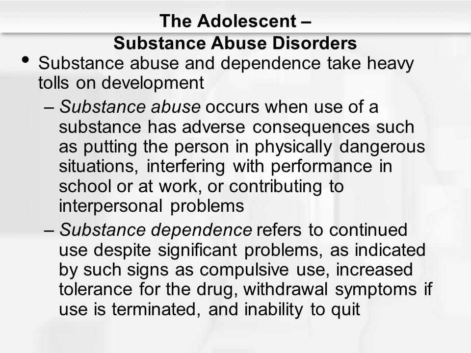 The Adolescent – Substance Abuse Disorders