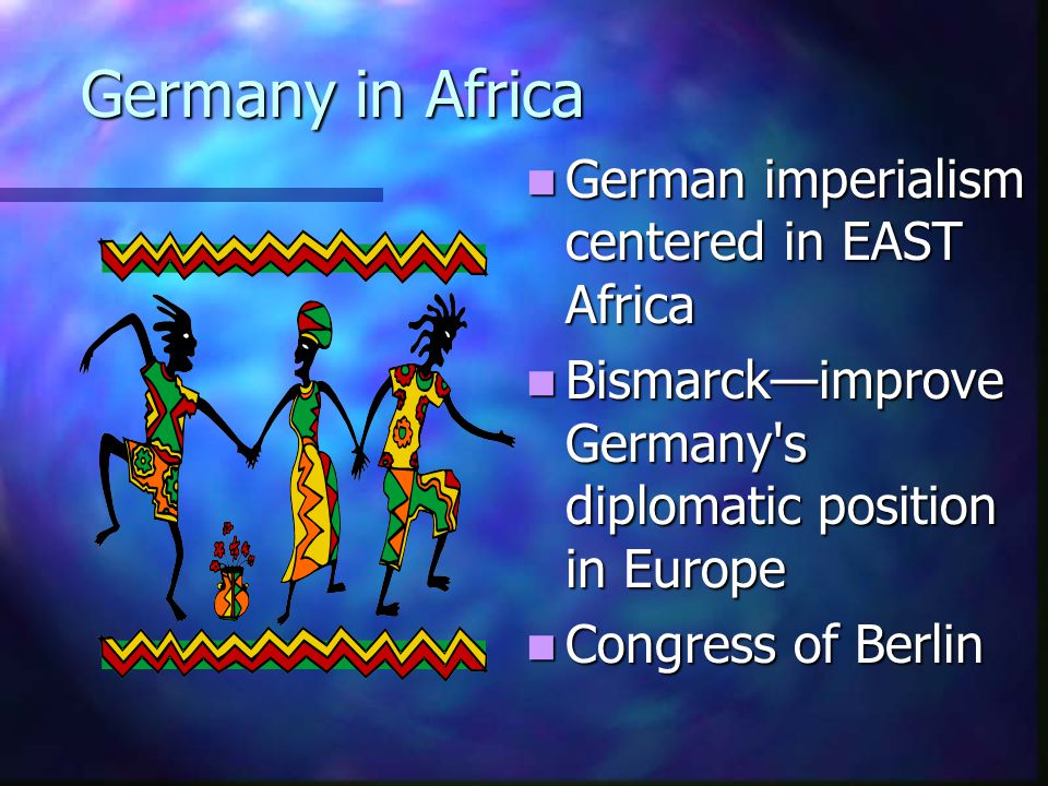 Germany in Africa German imperialism centered in EAST Africa