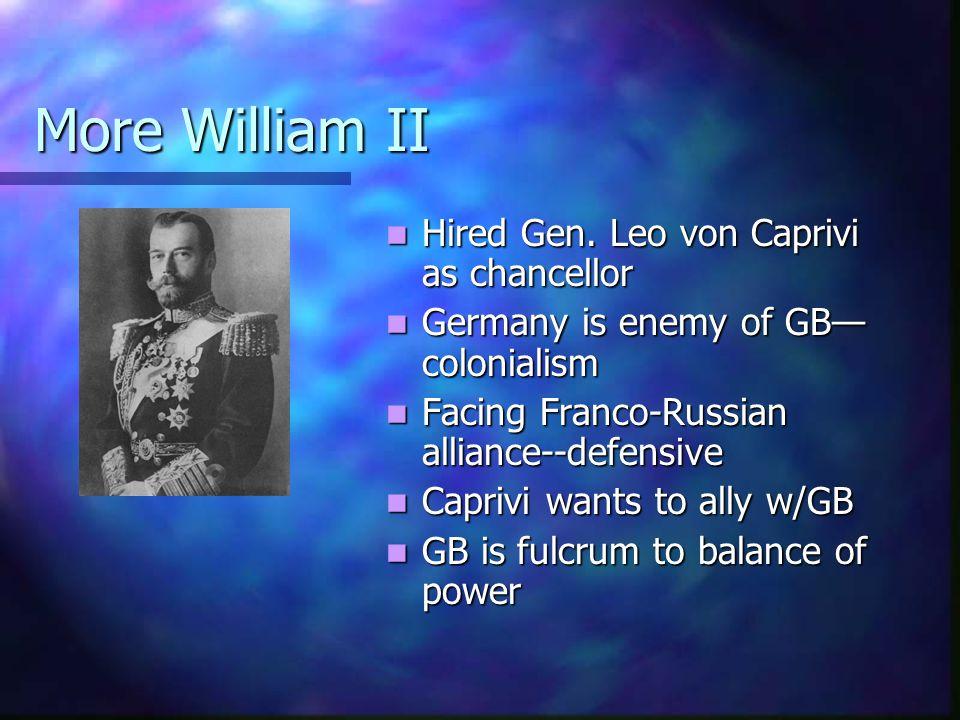 More William II Hired Gen. Leo von Caprivi as chancellor
