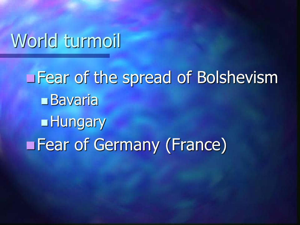 World turmoil Fear of the spread of Bolshevism