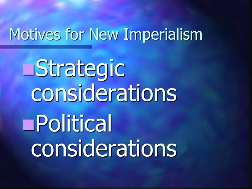 Motives for New Imperialism