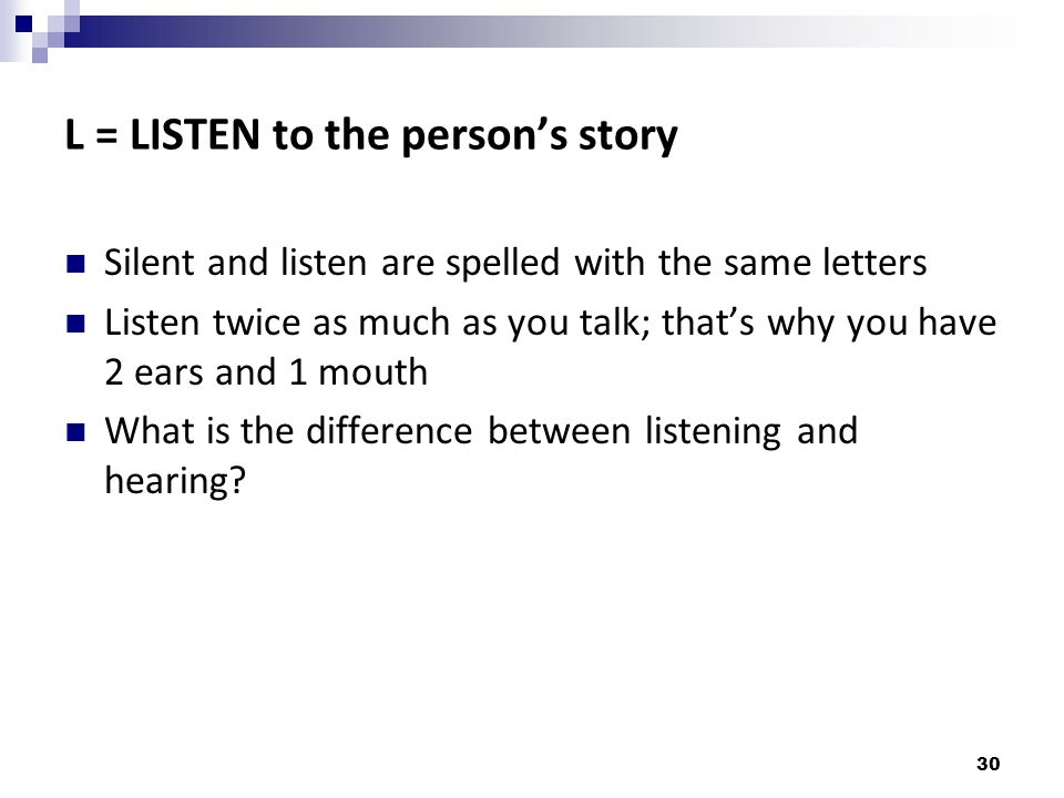 L = LISTEN to the person's story