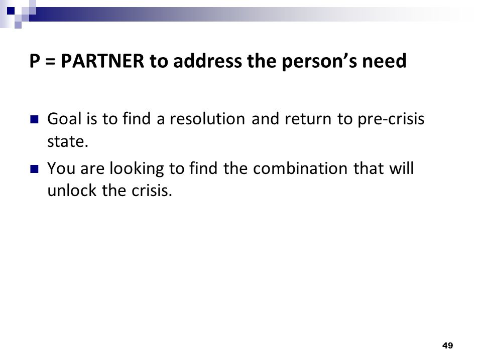 P = PARTNER to address the person's need