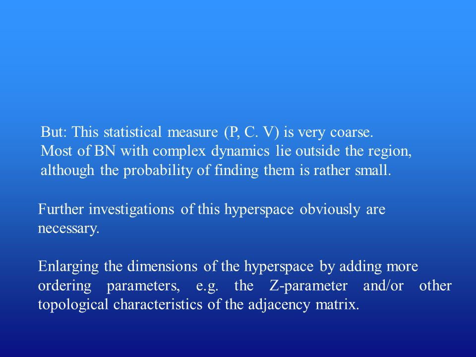 But: This statistical measure (P, C. V) is very coarse.