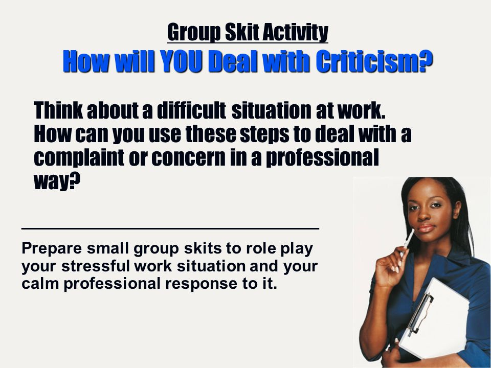How will YOU Deal with Criticism