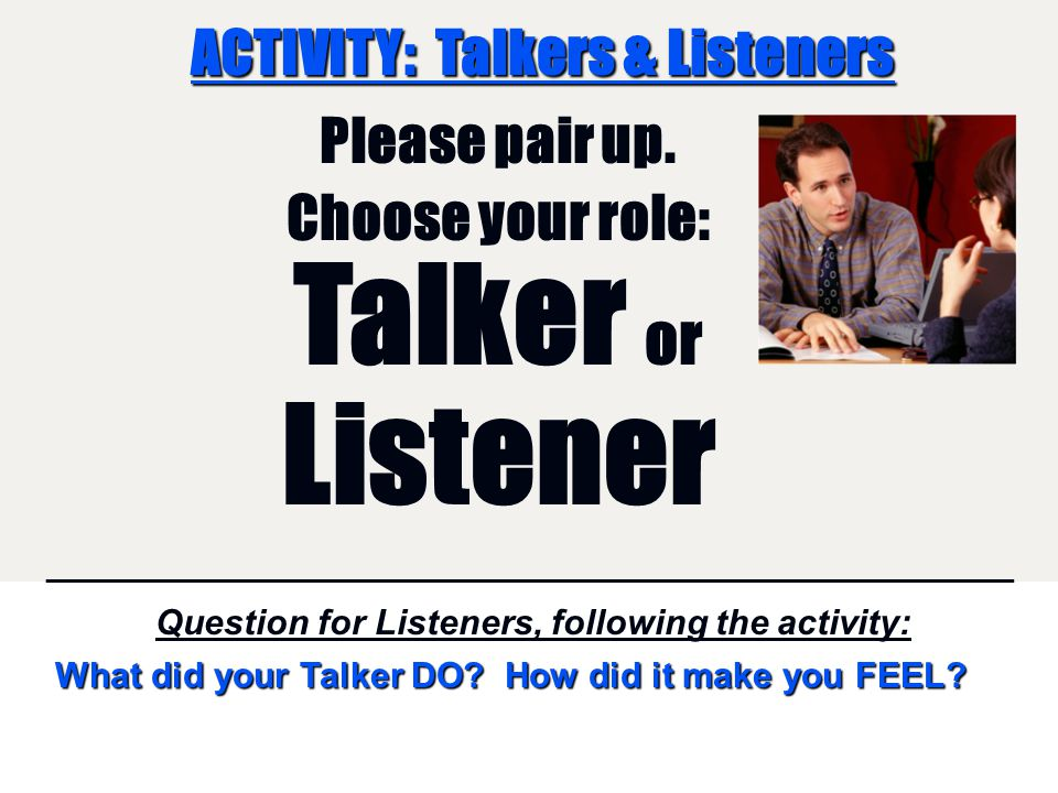 ACTIVITY: Talkers & Listeners