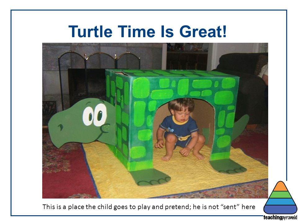 Teaching Pyramid Teaching Pyramid. Updated June 2012. Updated June 2012. Turtle Time Is Great!