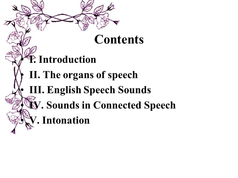 Contents I. Introduction II. The organs of speech