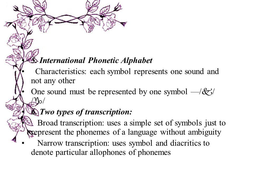 5. International Phonetic Alphabet