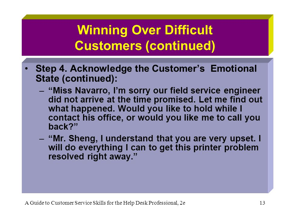 Winning Over Difficult Customers (continued)