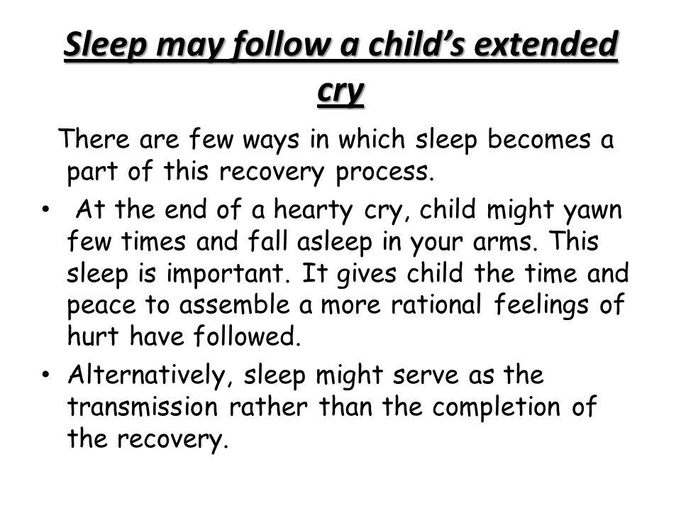 Sleep may follow a child's extended cry