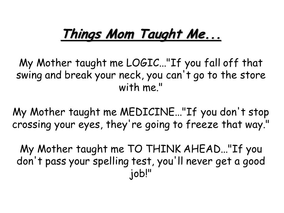Things Mom Taught Me...