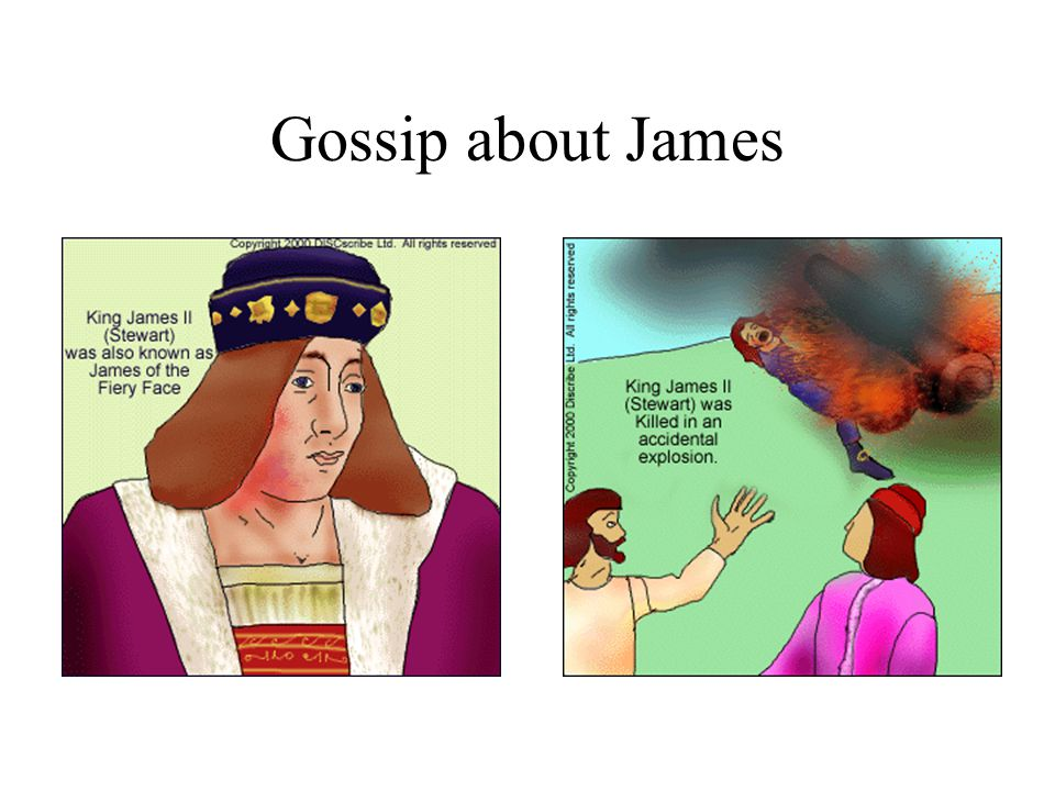 Gossip about James
