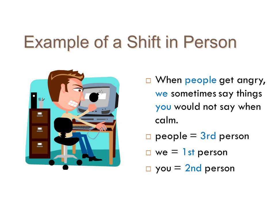 Example of a Shift in Person