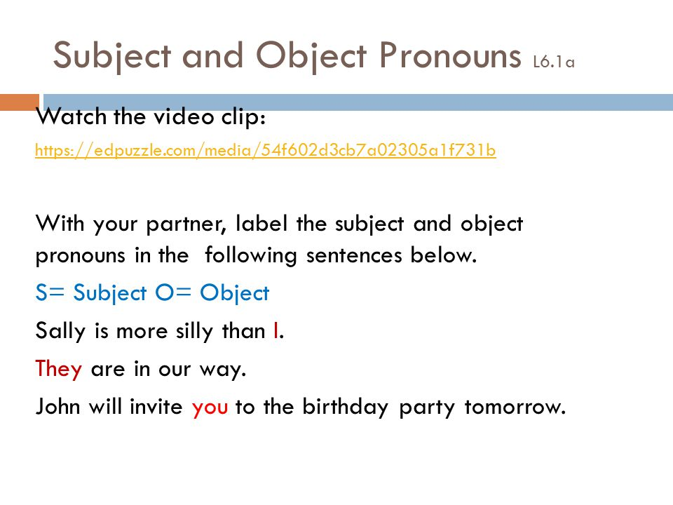 Subject and Object Pronouns L6.1a