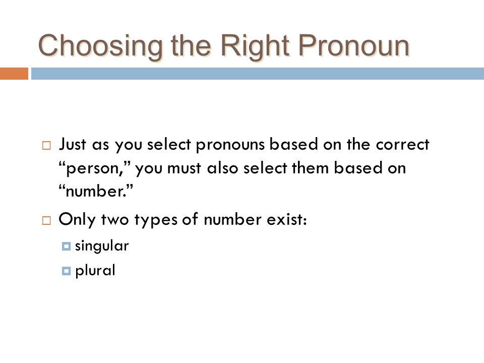 Choosing the Right Pronoun