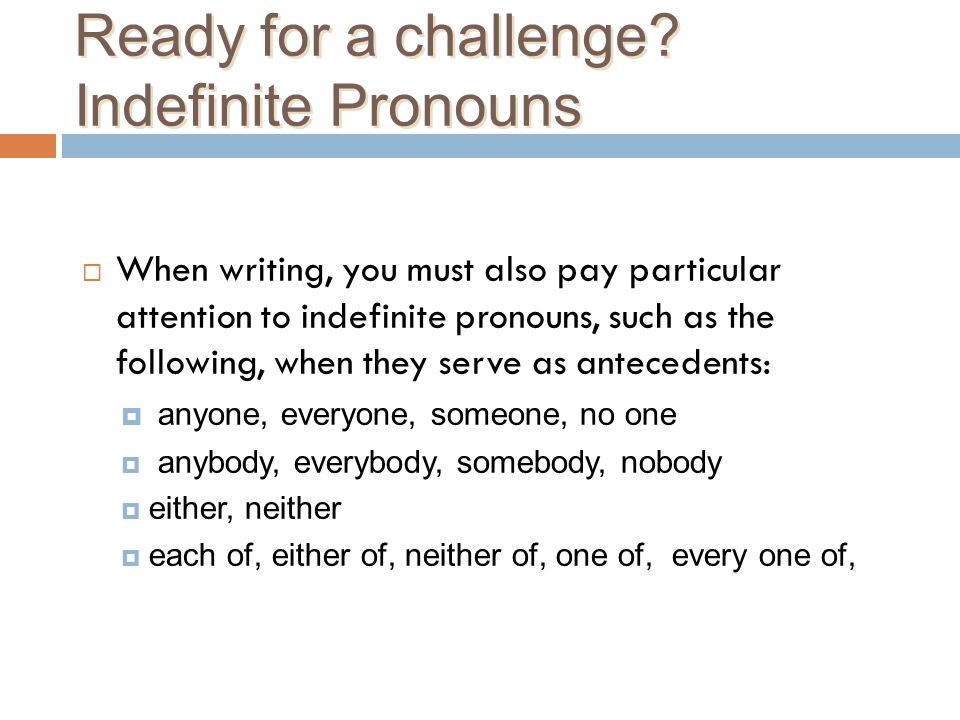 Ready for a challenge Indefinite Pronouns