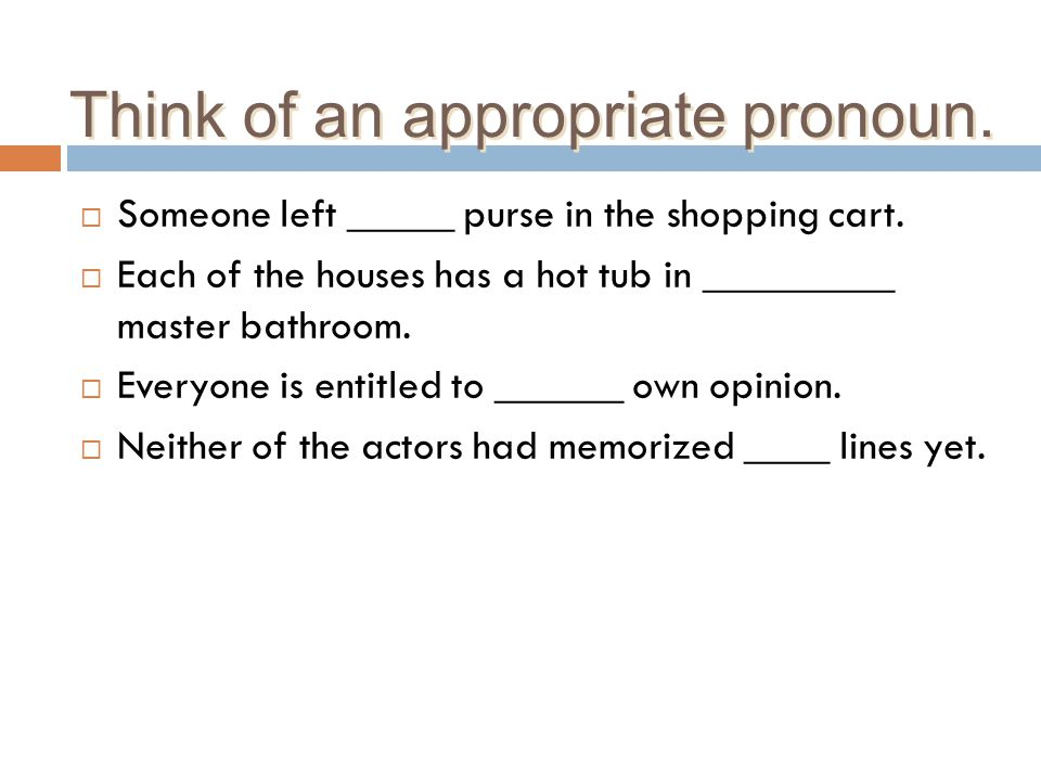 Think of an appropriate pronoun.