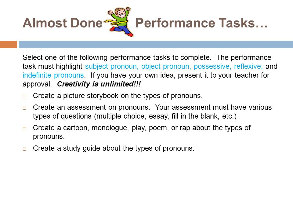 Almost Done Performance Tasks…