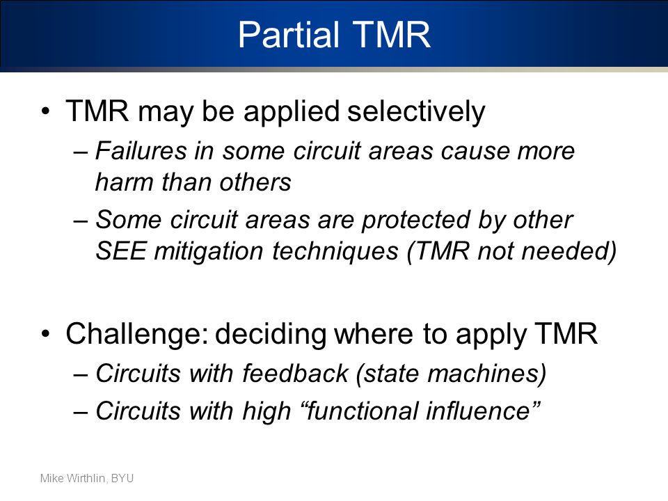 Partial TMR TMR may be applied selectively