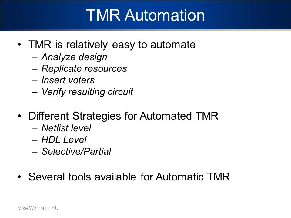 TMR Automation TMR is relatively easy to automate