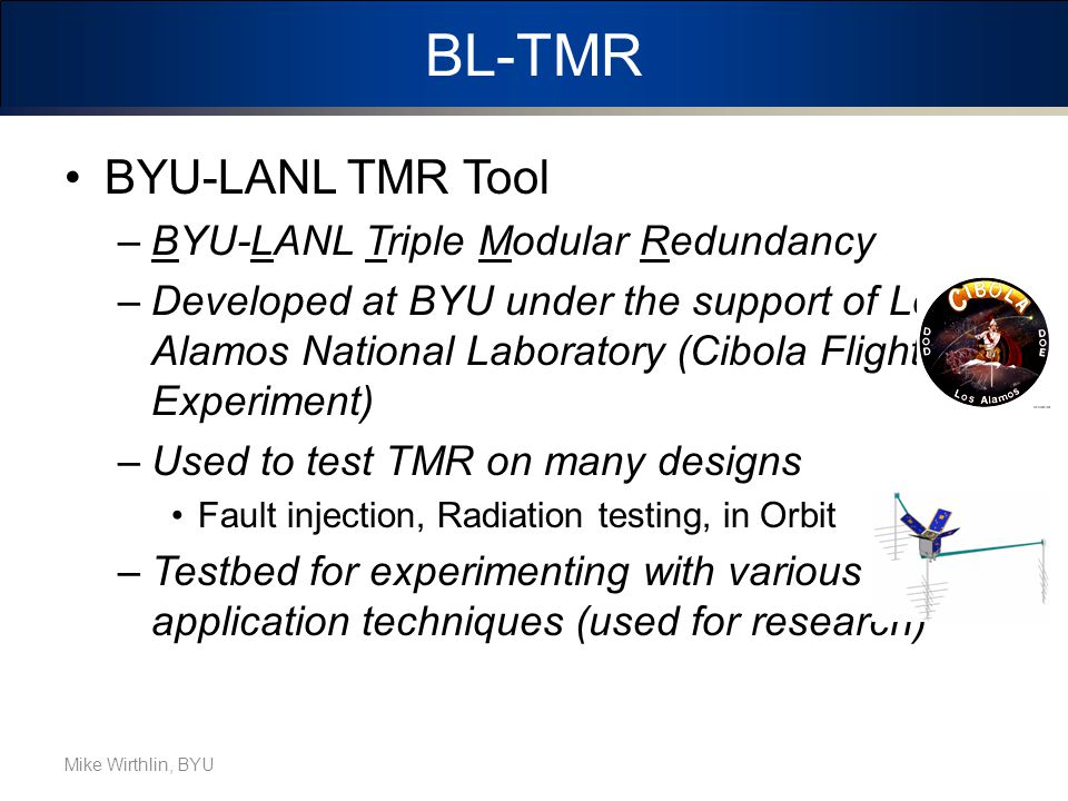 BL-TMR BYU-LANL TMR Tool BYU-LANL Triple Modular Redundancy