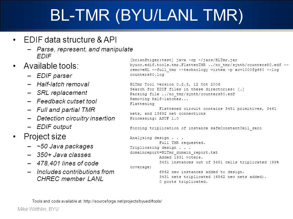 BL-TMR (BYU/LANL TMR) EDIF data structure & API Available tools: