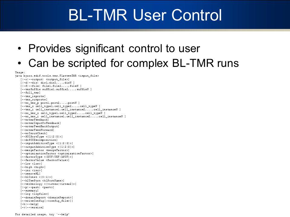 BL-TMR User Control Provides significant control to user