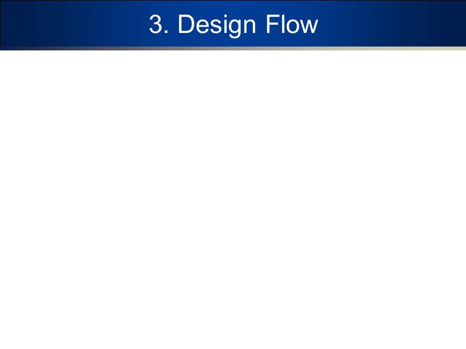3. Design Flow