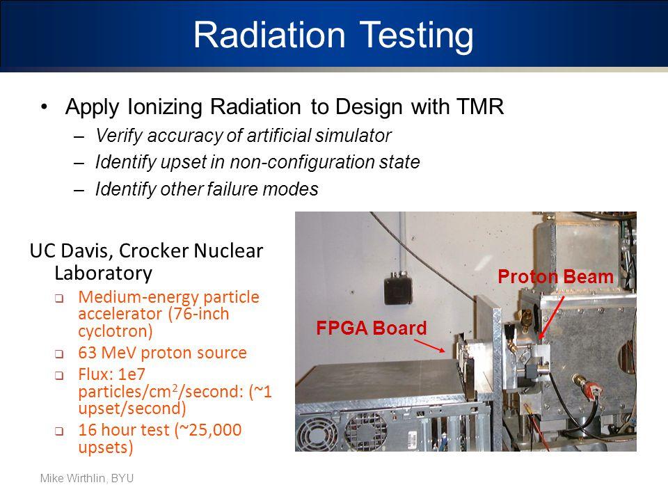 Radiation Testing Apply Ionizing Radiation to Design with TMR