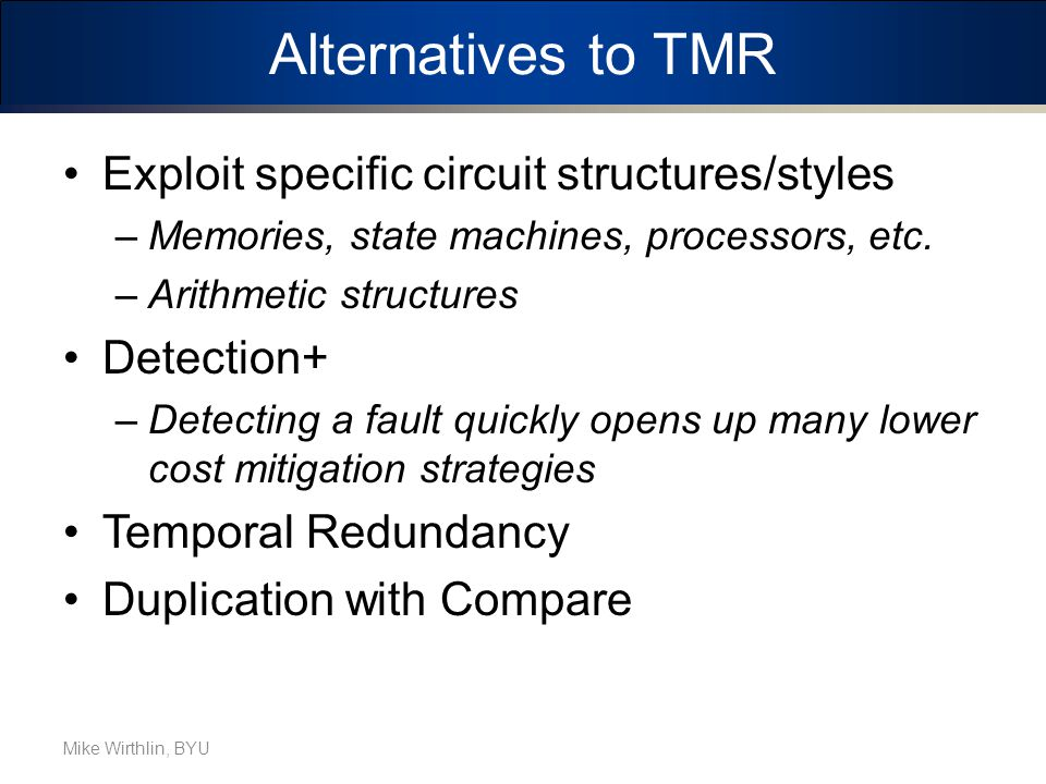 Alternatives to TMR Exploit specific circuit structures/styles