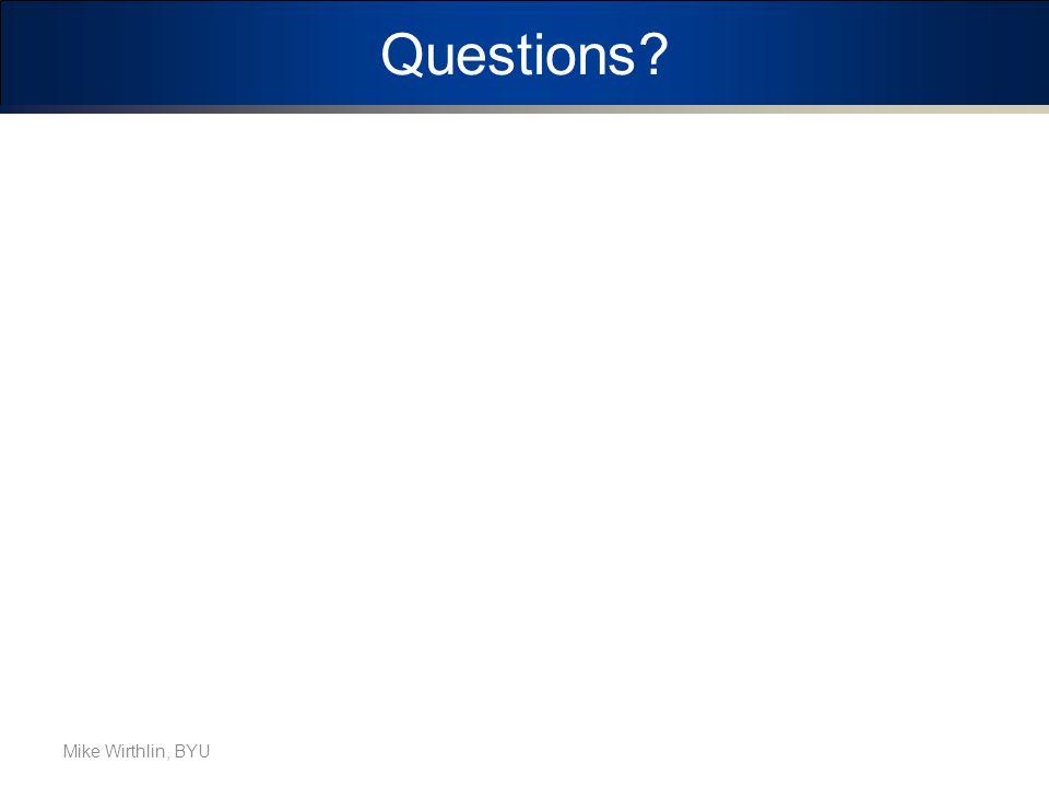 Questions Mike Wirthlin, BYU