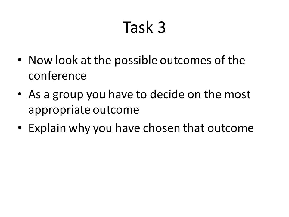 Task 3 Now look at the possible outcomes of the conference