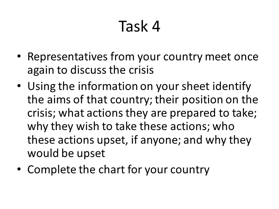 Task 4 Representatives from your country meet once again to discuss the crisis.