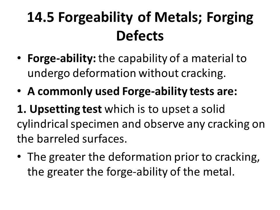 14.5 Forgeability of Metals; Forging Defects