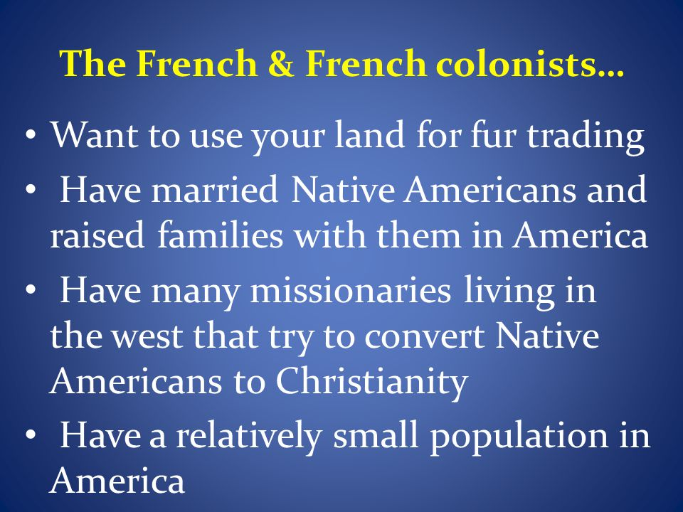 The French & French colonists…