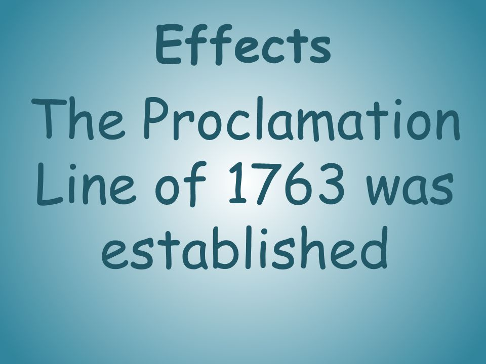 The Proclamation Line of 1763 was established