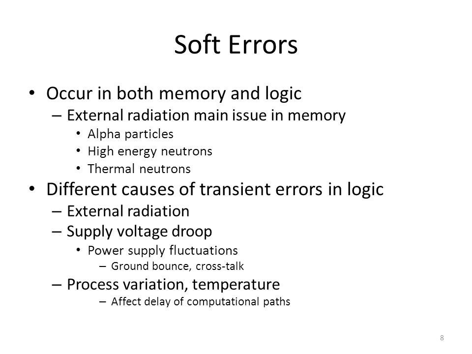 Soft Errors Occur in both memory and logic