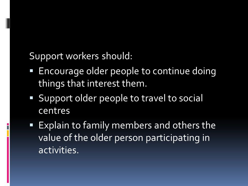 Support workers should:
