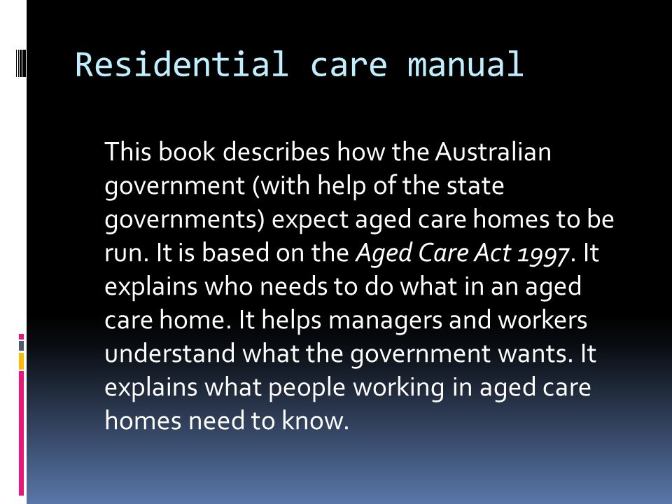 Residential care manual